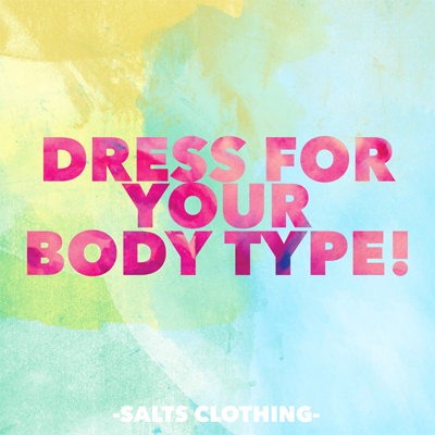 Dress for your Body Type. 5 Tips for a Flattering You.