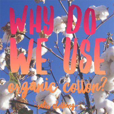 Why use Organic Cotton in Eco Fashion Clothing?