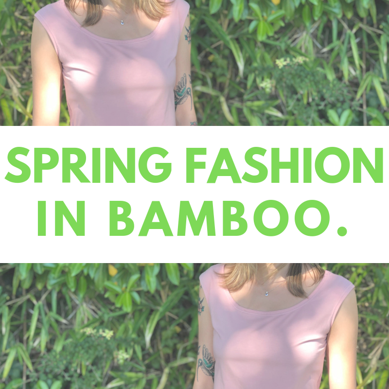 Spring into Spring Bamboo Fashion.