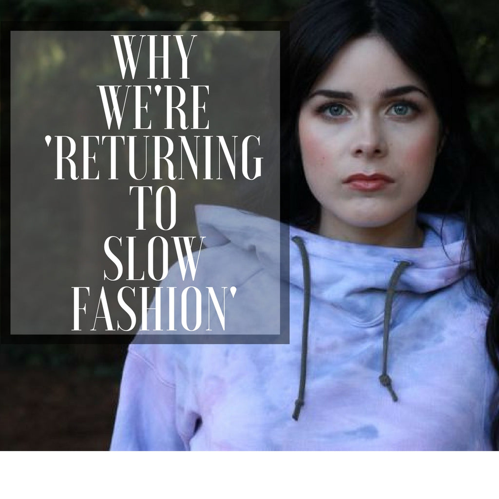 Why We're 'Returning to Slow Fashion'