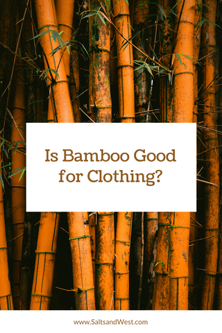 Is Bamboo Good For Clothing? Let's find out.