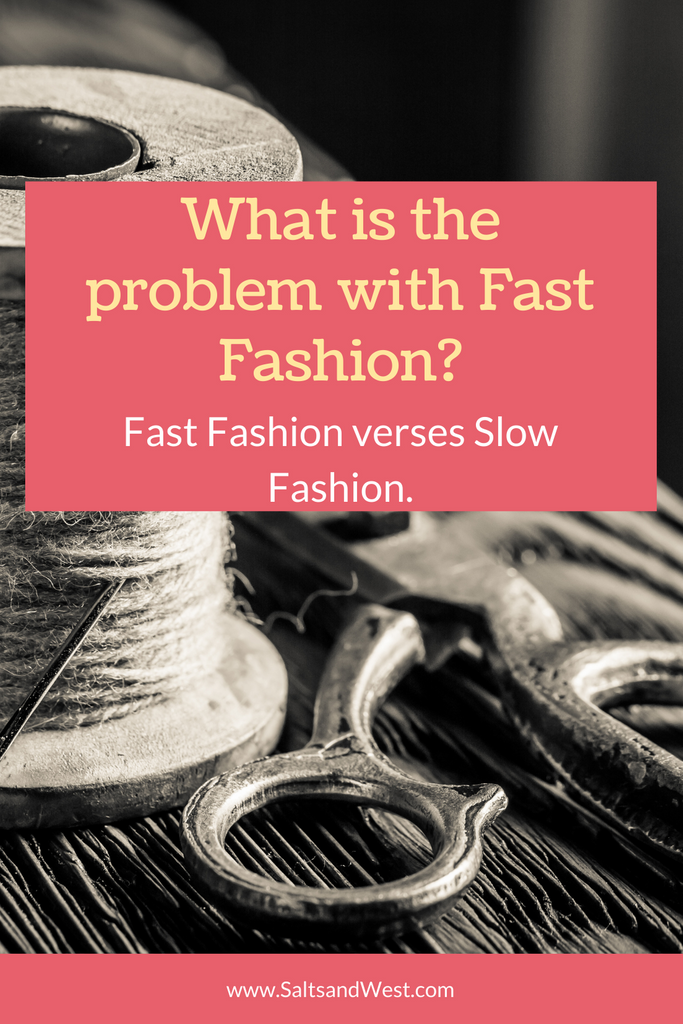 What is the problem with Fast Fashion?