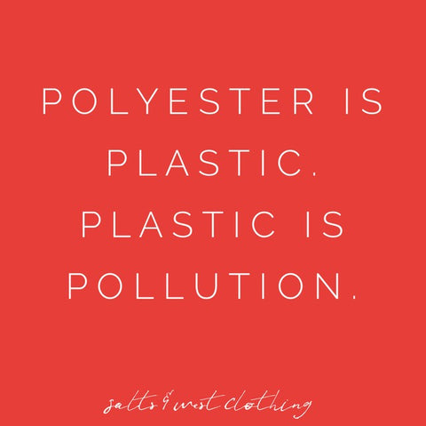 Stop Micro plastic pollution in clothing. Polyester is pollution.