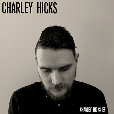 Support Independent Music - Charley Hicks EP