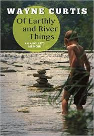 Of Earthly and River Things by Wayne Curtis
