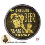 Personalized Barrel End Chilled Beer Sign