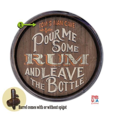 Personalized Barrel End Pour Me Some Rum Sign