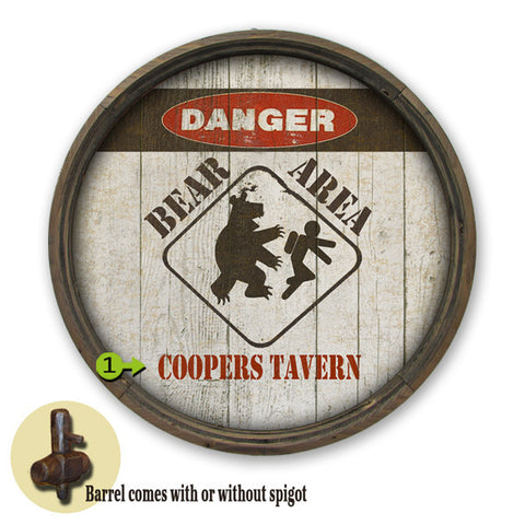 Personalized Barrel End DANGER! Bear Area Tavern Sign