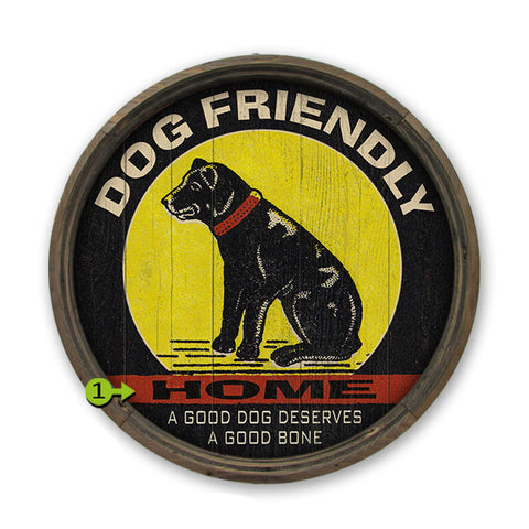 Personalized Barrel End Dog Friendly Home Sign