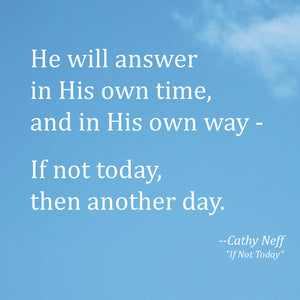 If Not Today - piano, vocal, guitar – cathyneff com