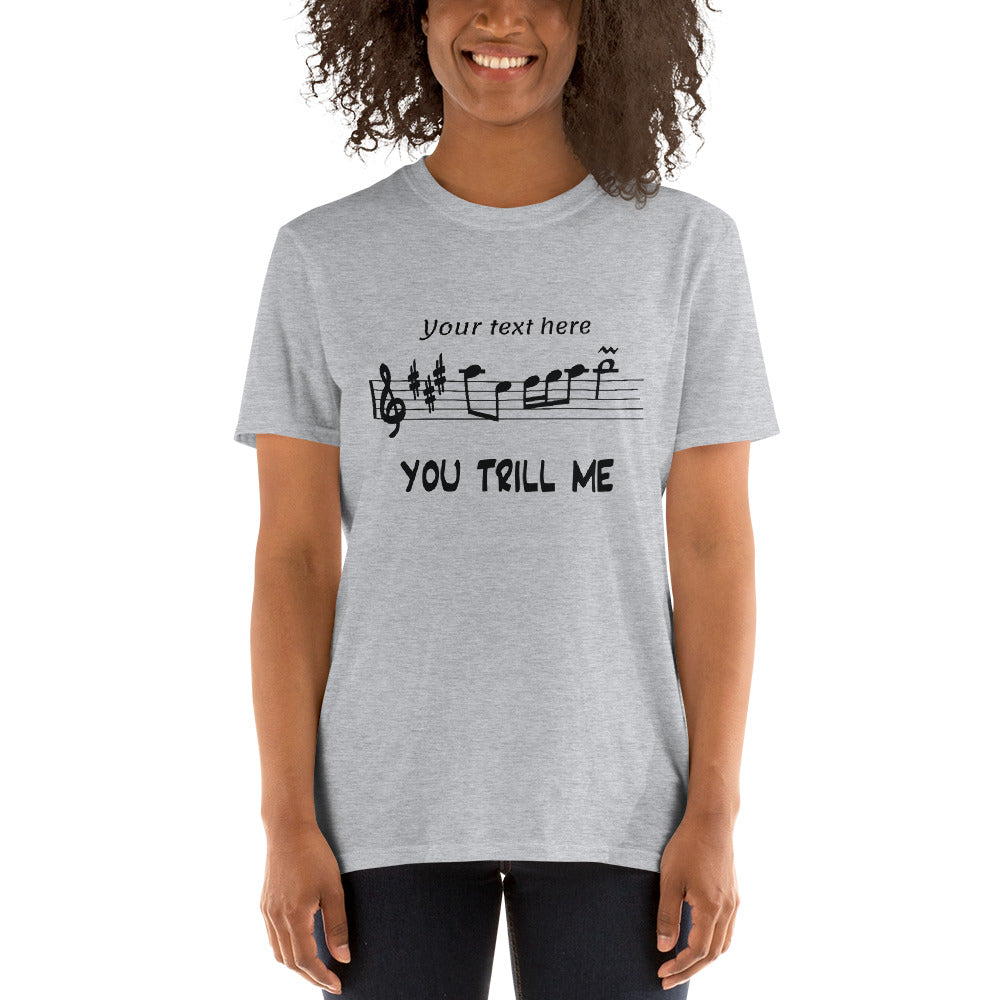 PERSONALIZED Unisex T-Shirt Light - You Trill Me