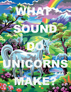 """What Sound Do Unicorns Make"" Limited Edition By Benjamin Thomas Taylor"