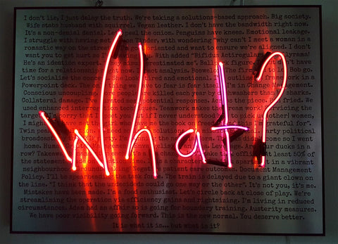 """DO YOU HEAR YOURSELF WHEN YOU SPEAK?"" REBECCA MASON ORIGINAL NEON WORK"