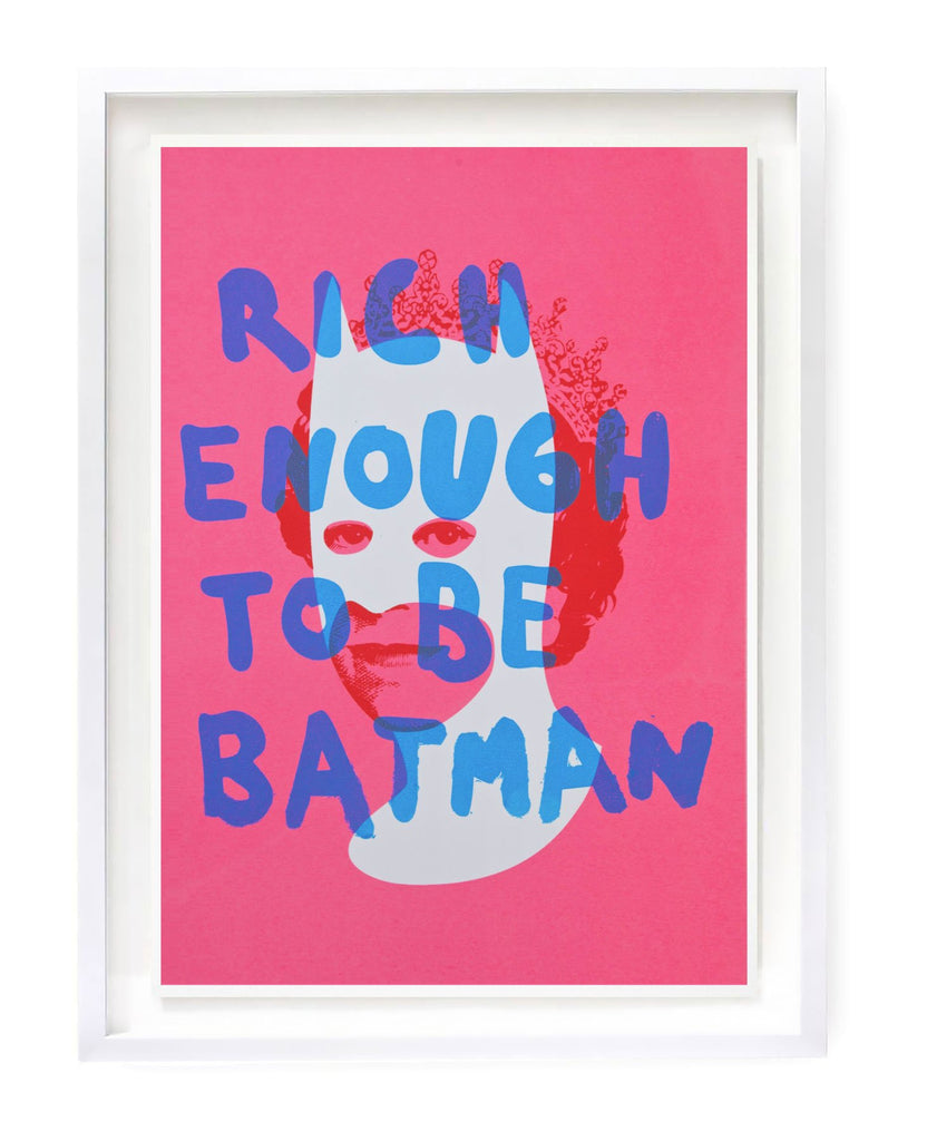 """Rich Enough To Be Batman - Pink & Blue"" Limited Edition Screen Print By Heath Kane"