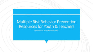 Multiple Risk Behavior Prevention Resources for Youth & Teachers
