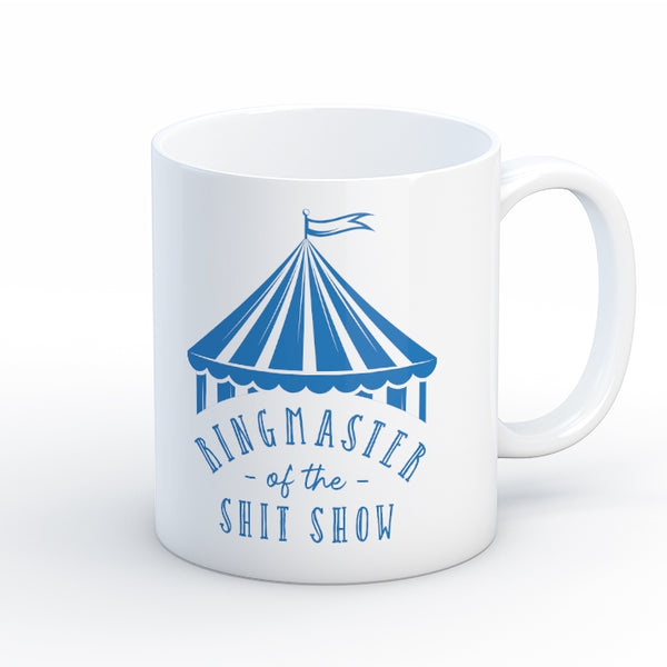 Quotable Life - Ringmaster Of The Shit Show  Coffee Mug