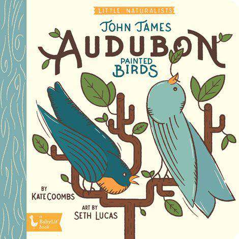 BabyLit Book | Little Naturalists: John James Audubon Painted Birds