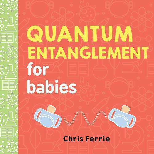 Baby University Books | Quantum Entanglement for Babies
