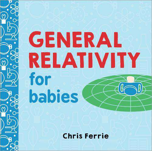 Baby University Books | General Relativity for Babies