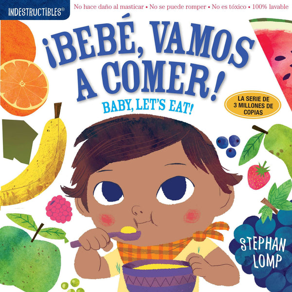Indestructibles Books | Bebé, vamos a comer! / Baby, Let's Eat!