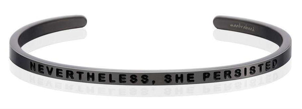 MantraBand | Strength - Nevertheless, She Persisted