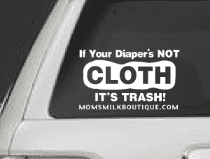 If your diaper's not CLOTH it's trash! | Bumper Stickers & Decals