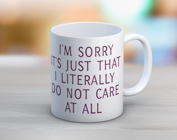 Quotable Life - Do Not Care At All Coffee Mug