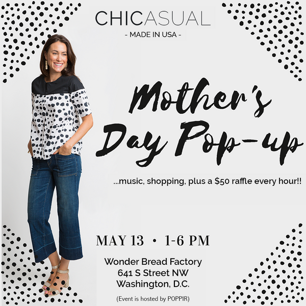 CHICASUAL Mother's Day Pop-up Event in Washington, D.C.