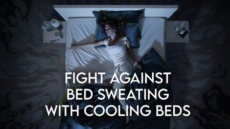 Fight Against Bed Sweating With Cooling Beds