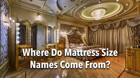 Where Do Mattress Size Names Come From?
