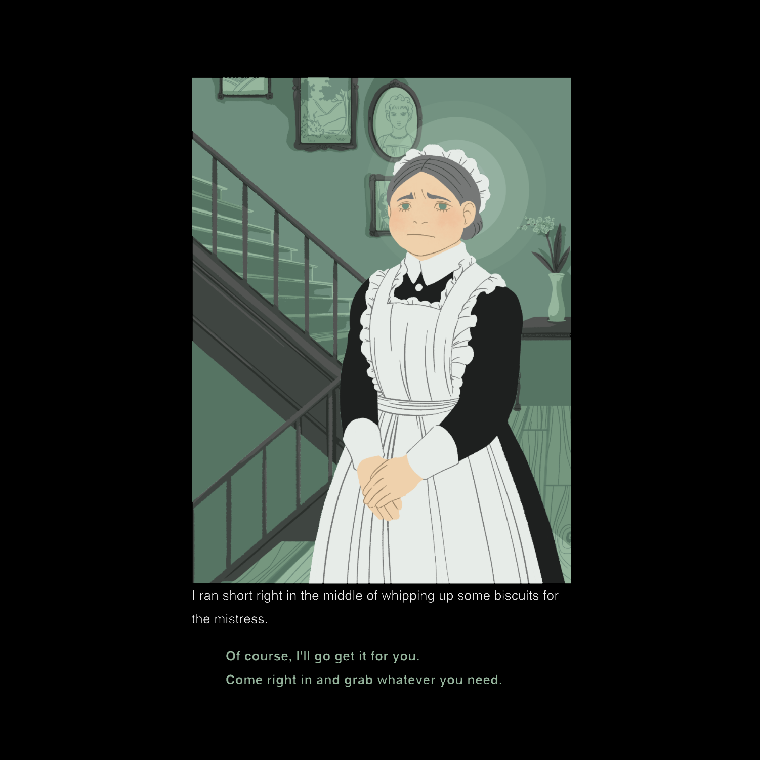 A victorian maid stands in a hallway, with text prompting to help her with a favor or send her away