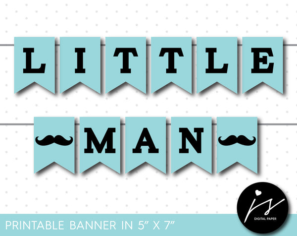 Light turquoise and black Little Man printable banner, It´s a boy banner, Mustache baby shower banner, PB-441