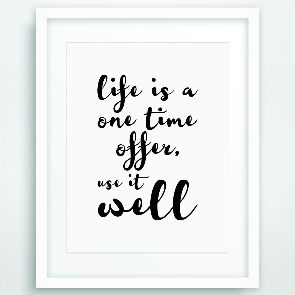 Life Quote Poster Life Is A One Time Offer Use It Well Motivational Poster Print