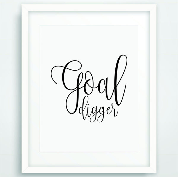Goal Digger, Motivational Poster Print, Quote in Black and White, Inspirational Typography, Scandinavian Printable Wall Art, PO-07
