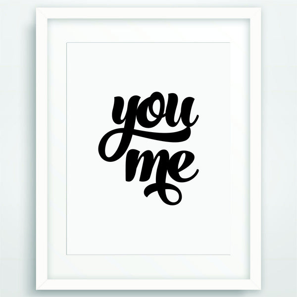 You Me, Motivational Poster Print, Quote in Black and White, Inspirational Typography, Scandinavian Printable Wall Art, PO-08