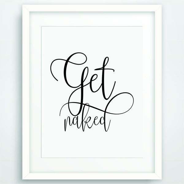 Get Naked, Motivational Poster Print, Quote in Black and White, Inspirational Typography, Scandinavian Printable Wall Art, PO-52