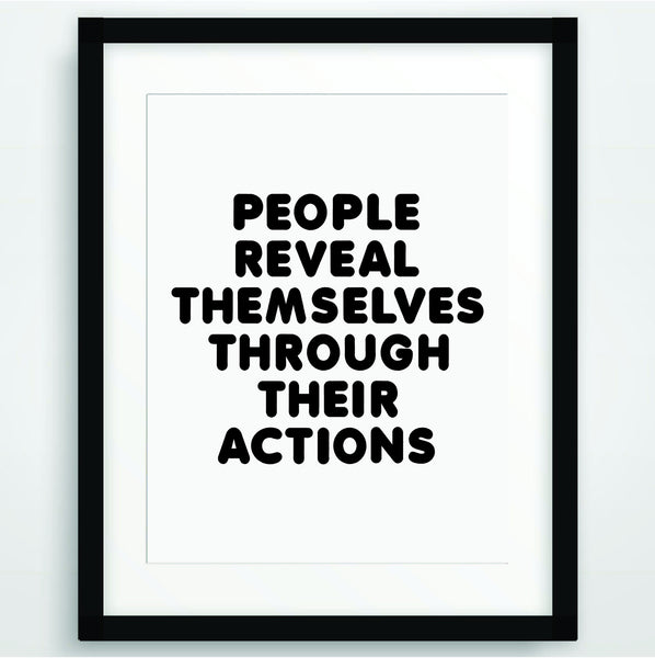 People reveal themselves through their actions, Motivational Poster Print, Quote in Black and White, Inspirational Typography, Scandinavian Printable Wall Art, PO-62