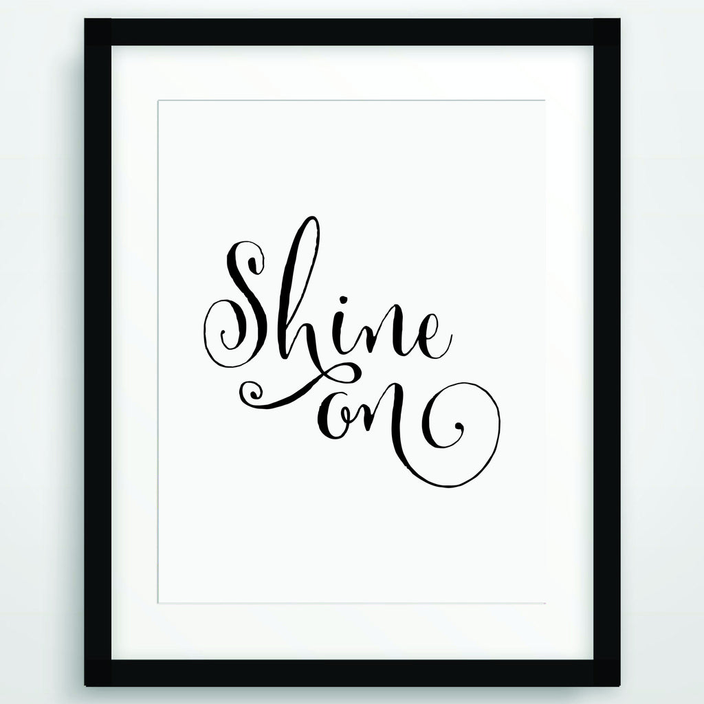 Shine On, Motivational Poster Print, Quote in Black and White, Inspirational Typography, Scandinavian Printable Wall Art, PO-69