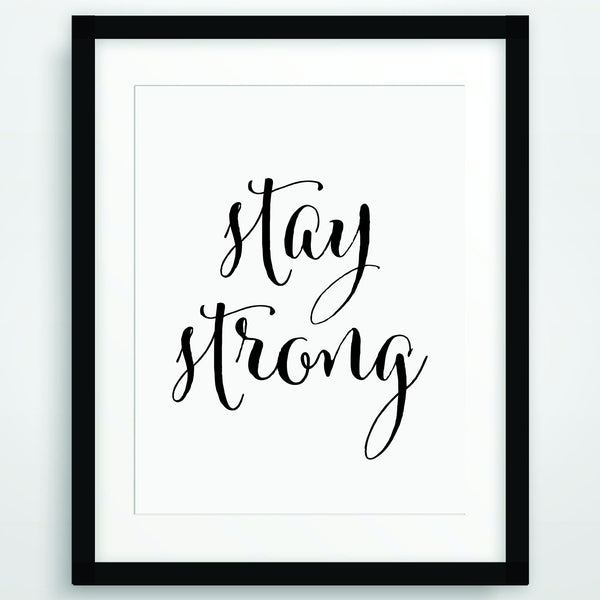 Stay Strong, Motivational Poster Print, Quote in Black and White, Inspirational Typography, Scandinavian Printable Wall Art, PO-73