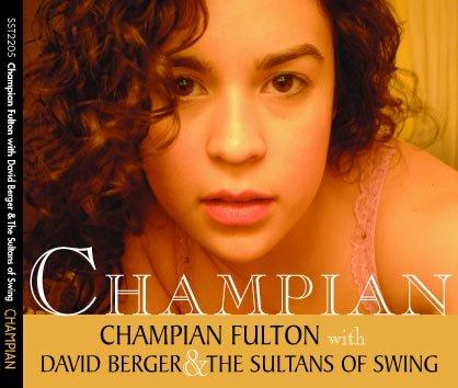 "Album cover reading ""Champian, Champian Fulton with David Berger and the Sultans of Swing,"" showing close-up photo of vocalist Champian Fulton"