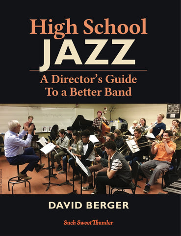 High School Jazz: A Director's Guide to a Better Band