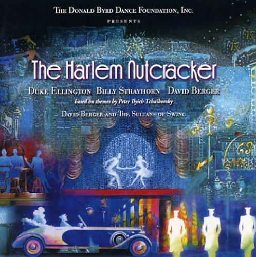 "Album cover reading ""The Donald Byrd Dance Foundation Inc., presents The Harlem Nutcracker, Duke Ellington, Billy Strayhorn, David Berger; based on themes by Peter Ilyich Tchaikovsky. David Berger and the Sultans of Swing."" Blue background showing scenes from the ballet, including two dancers on a stage, a 1920s-style car, and snow falling in New York City."