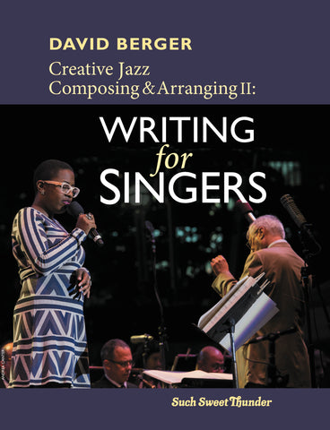 Creative Jazz Composing and Arranging, Vol II: Writing for Singers