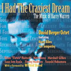 "Album cover reading ""I Had the Craziest Dream - The Music of Harry Warren, by David Berger Octet featuring Harry Allen and Joe Temperley"", showing the face of composer Harry Warren and full band personnel names along the bottom."