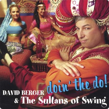 "Album cover reading ""David Berger and the Sultans of Swing, Doin' the Do,"" showing Bandleader David Berger sitting in the foreground wearing red and orange sultan garb with two female dancers sitting in the background."