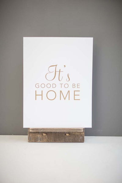 "Large ""It's Good To Be Home"" Print, White and Gold"