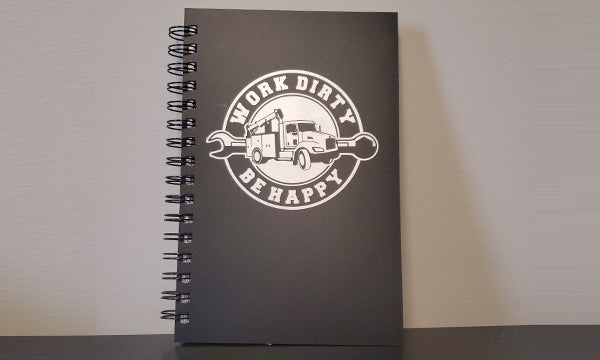 Work Dirty, Be Happy™ Notebook