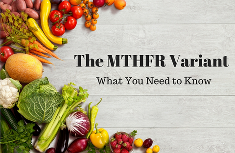 The MTHFR Variant - What You Need To Know - Best Nest Wellness