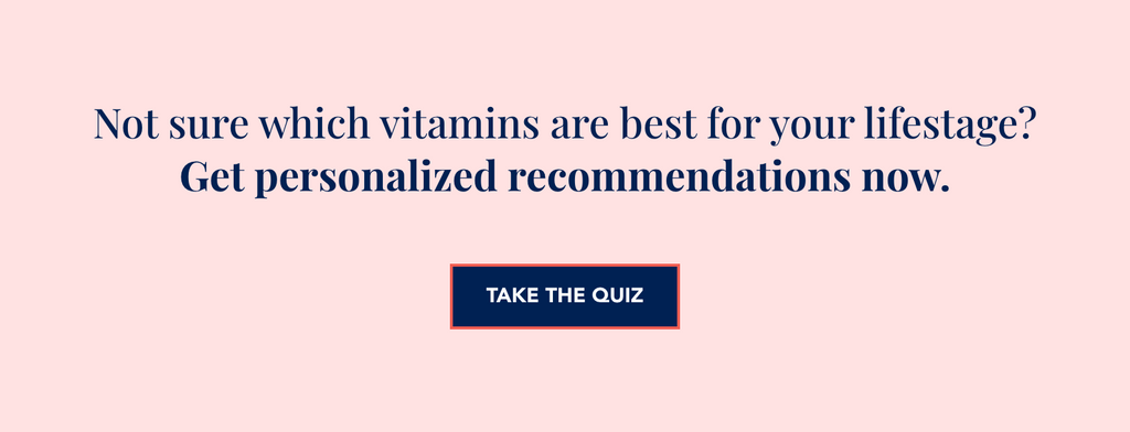 Not sure which vitamins are best for your lifestage? Get personalized recommendations now