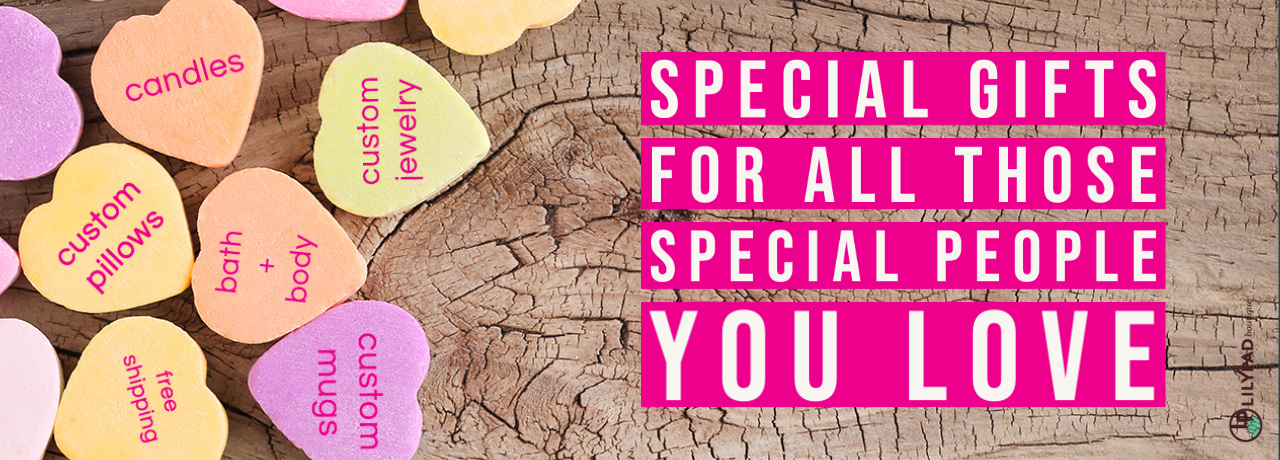 special gifts for all those special people you love